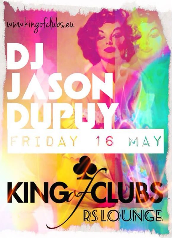 Club DJ Jason Dupuy joins King of Clubs at RS Lounge, Woodford on Friday 16 May